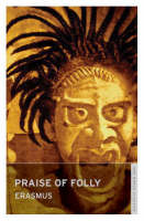 Praise of Folly - Oneworld Classics S. (Paperback)