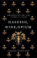 Hashish, Wine, Opium (Paperback)