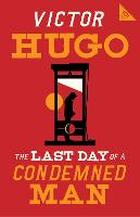 The Last Day of a Condemned Man - Alma Classics 101 Pages (Paperback)