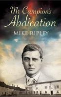 Mr Campion's Abdication - Albert Campion 4 (Paperback)
