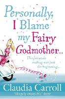 Personally, I Blame My Fairy Godmother (Paperback)