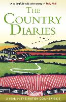 The Country Diaries: A Year in the British Countryside (Paperback)
