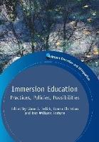 Immersion Education: Practices, Policies, Possibilities - Bilingual Education & Bilingualism (Hardback)