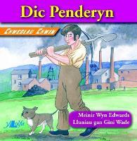 Chwedlau Chwim: Dic Penderyn (Paperback)