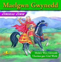 Chwedlau Chwim: Maelgwn Gwynedd (Paperback)