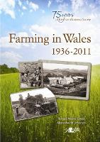 Farming in Wales 1936-2011 - Welsh Farming and the Farm Business Survey (Paperback)