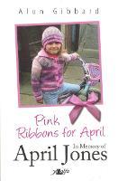 Pink Ribbons for April - In Memory of April Jones (Paperback)