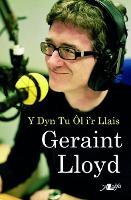 Geraint Lloyd - Y Dyn Tu Ol i'r Llais (Paperback)