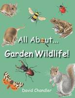 All About Garden Wildlife (Hardback)