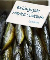 The Billingsgate Market Cookbook (Hardback)