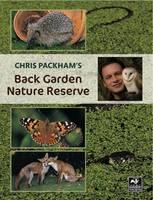 Chris Packham's Back Garden Nature Reserve (Paperback)