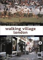Walking Village London: Original Walks Through London's Villages (Paperback)