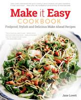 Make it Easy: Foolproof, Stylish and Delicious Make-Ahead Recipes (Hardback)