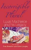 Incorrigibly Plural: Louis MacNeice and His Legacy (Paperback)