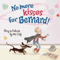 No More Kisses for Bernard! (Hardback)