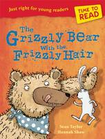 Time to Read: the Grizzly Bear with the Frizzly Hair - Time to Read (Paperback)