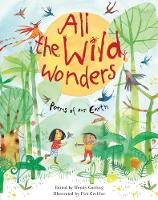 All the Wild Wonders: Poems of our Earth (Hardback)