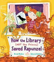 How the Library (Not the Prince) Saved Rapunzel (Paperback)