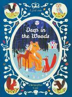 Deep in the Woods (Hardback)