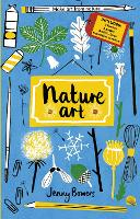 Little Collectors: Nature Art: Make art from nature - Little Collectors (Hardback)