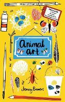Little Collectors: Animal Art: Make art from nature - Little Collectors (Hardback)