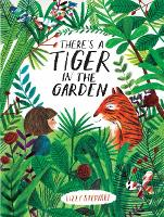 There's a Tiger in the Garden (Hardback)