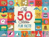The 50 States: Fun Facts: Celebrate the people, places and food of the U.S.A! - The 50 States (Hardback)