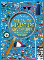 Atlas of Miniature Adventures: A pocket-sized collection of small-scale wonders - Atlas of (Hardback)