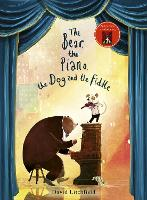 The Bear, The Piano, The Dog and the Fiddle (Hardback)