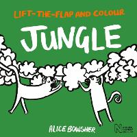 Lift-the-flap and Colour Jungle - Lift-the-flap and Colour (Paperback)