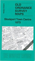 Stockport Town Centre 1873: Stockport Sheet 8 - Old Ordnance Survey Maps of Stockport - Yard to the Mile (Sheet map, folded)