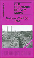 Burton-on-Trent (North) 1882: Staffordshire Sheet 40.12a - Old Ordnance Survey Maps of Staffordshire (Sheet map, folded)