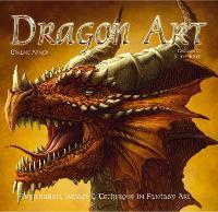 Dragon Art: Inspiration, Impact & Technique in Fantasy Art - Inspirations & Techniques (Hardback)