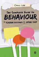 The Complete Guide to Behaviour for Teaching Assistants and Support Staff (Paperback)