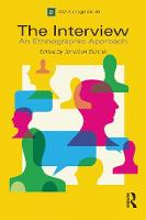 The Interview: An Ethnographic Approach - ASA Monographs (Paperback)