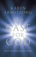 The Case for God: What religion really means (Hardback)