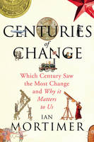 Centuries of Change: Which Century Saw The Most Change? (Hardback)