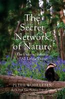 The Secret Network of Nature: The Delicate Balance of All Living Things (Hardback)