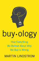 Buyology: How Everything We Believe About Why We Buy is Wrong (Paperback)