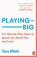 Playing Big: For Women Who Want to Speak Up, Stand Out and Make Things Happen (Paperback)