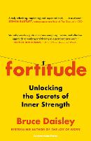 Fortitude: The Surprising Secrets of Resilience - and How to Master Them (Hardback)