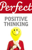 Perfect Positive Thinking (Paperback)