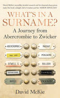 What's in a Surname?: A Journey from Abercrombie to Zwicker (Hardback)