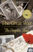The Great War: The People's Story (Official TV Tie-In) (Hardback)