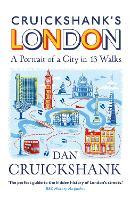 Cruickshank's London: A Portrait of a City in 13 Walks (Paperback)