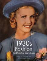 1930s Fashion: The Definitive Sourcebook (Hardback)