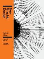 New Graphic Design: The 100 Best Contemporary Graphic Designers (Hardback)