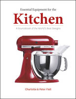 Essential Products for the Kitchen: A Sourcebook of the World's Best Designs (Paperback)