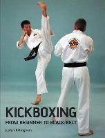 Kickboxing: From Beginner to Black Belt (Paperback)