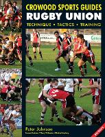 Rugby Union: Technique Tactics Training - Crowood Sports Guides (Paperback)